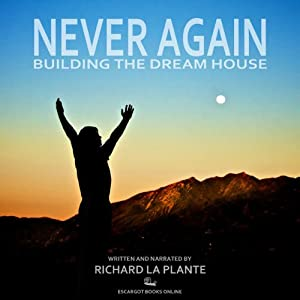 Never Again: Building the Dream House | [Richard La Plante]