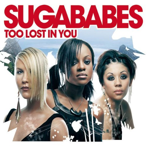 Sugababes - Too Lost In You 1 - Zortam Music