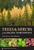 Trees and Shrubs of the Pacific Northwest: Timber Press Field Guide (Timber Press Field Guides)