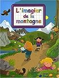 echange, troc Xxx - Montagne (la)(Imagiers Creatifs)