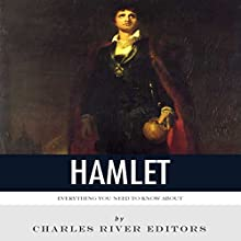 Everything You Need to Know About Hamlet Audiobook by  Charles River Editors Narrated by Jim D Johnston