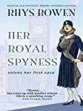 Her Royal Spyness (Thorndike Core) (0786299193) by Bowen, Rhys