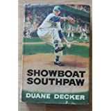 Showboat southpaw (Morrow junior books) ~ Duane Walter Decker