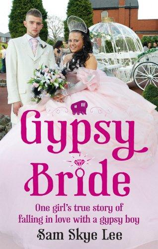 Gypsy Bride: One Girl's True Story of Falling in Love with a Gypsy Boy