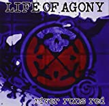 River Runs Red Life Of Agony