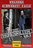 Der Hurenkiller: Wegners schwerste F�lle (1. Teil): Hamburg Krimi