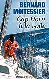echange, troc Bernard Moitessier - Cap Horn à la voile : 14 216 milles sans escales