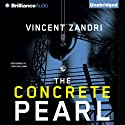 The Concrete Pearl (       UNABRIDGED) by Vincent Zandri Narrated by Chris Williams