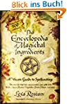 The Encyclopedia of Magickal Ingredie...