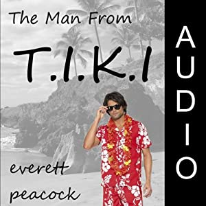 The Man From T.I.K.I. | [Everett Peacock]