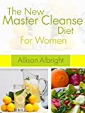 The New Master Cleanse Diet For Women