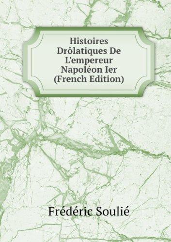 histoires-drazlatiques-de-lempereur-napolacon-ier-french-edition