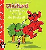 echange, troc Elsa Devernois, Claire Bourdin, Sylvie Lazourenko, Norman Bridwell - Clifford, Tome 2 : Bienvenue sur l'île de Birdwell !