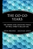 The Go-Go Years: The Drama and Crashing Finale of Wall Street's Bullish 60s (Wiley Investment Classics) (0471357553) by John Brooks