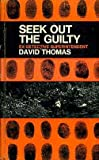 Seek out the guilty (0090899504) by Thomas, David