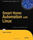 Smart Home Automation with Linux (Experts Voice in Linux)