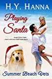 Playing Santa (Summer Beach Vets Christmas Romance) ~ Escape Down Under