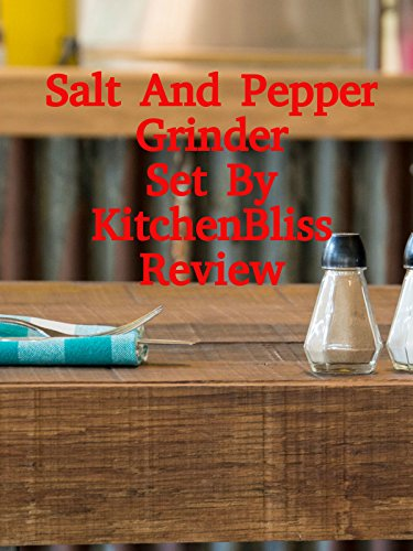 Review: Salt And Pepper Grinder Set By KitchenBliss Review