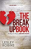 The Breakup Book: 20 Steps to Heal a Broken Heart