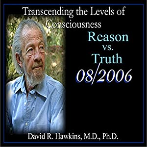 Transcending the Levels of Consciousness Series: Reason vs. Truth Speech