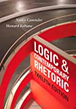 Logic and Contemporary Rhetoric: The Use of Reason in Everyday Life (1133942288) by Cavender, Nancy M.