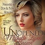 Unopened: Deploying Faith, Volume 1   Michelle Lynn Brown