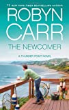 The Newcomer <br>(Thunder Point)	 by  Robyn Carr in stock, buy online here