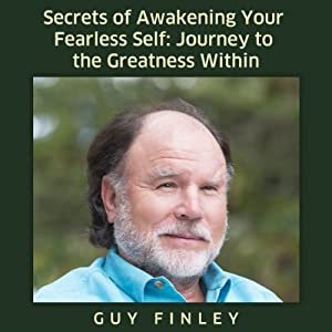Secrets of Awakening Your Fearless Self Audiobook