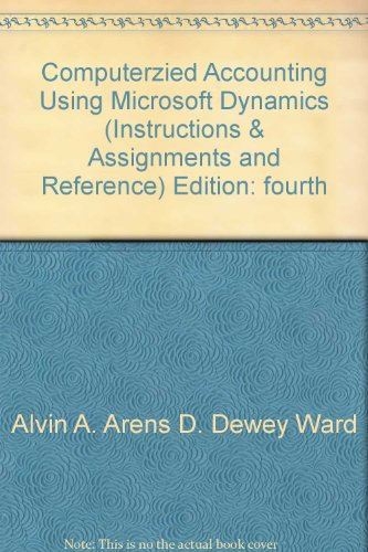 Computerized Accounting Using Microsoft Dynamics Gp 10.0, Reference, 4Th Edition