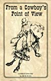 img - for From a cowboy's point of view: Cowboy poetry book / textbook / text book