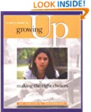A Girl's Guide to Growing Up: Making the Right Choices