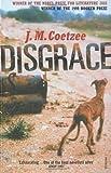 Disgrace by Coetzee, J M (1999) J M Coetzee