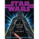 Star Wars: A Pop-Up Guide to the Galaxy ~ Matthew Reinhart