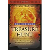The Ultimate Treasure Hunt: A Guide to Supernatural Evangelism Through Supernatural Encountersby Kevin Dedmon