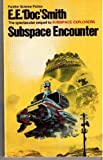 Subspace Encounter (Panther Bks.) (0586060146) by Smith, E E