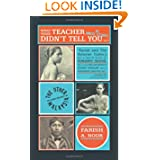 What Your Teacher Didn't Tell You (The Annexe Lectures, Vol. 1)