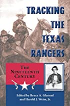 Tracking the Texas Rangers: The Nineteenth Century