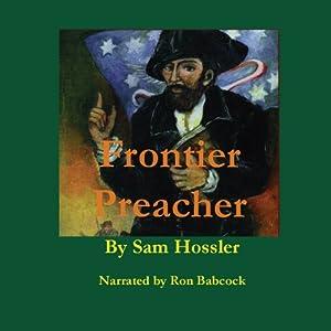 Frontier Preacher: The Life of John Corbly, 1733 to 1803 | [Sam Hossler]