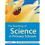 The Teaching of Science in Primary Schoolsby Wynne Harlen OBE