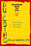 Building Relationships, Developing Skills for Life [Paperback]