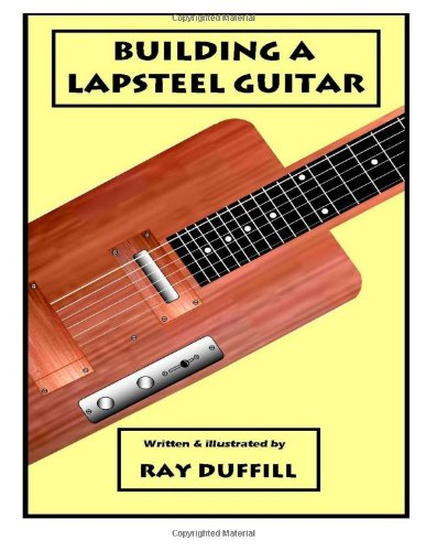 Building A Lapsteel Guitar: Making An Electric Lapsteel Guitar.