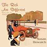 The Rich are Different | Susan Howatch