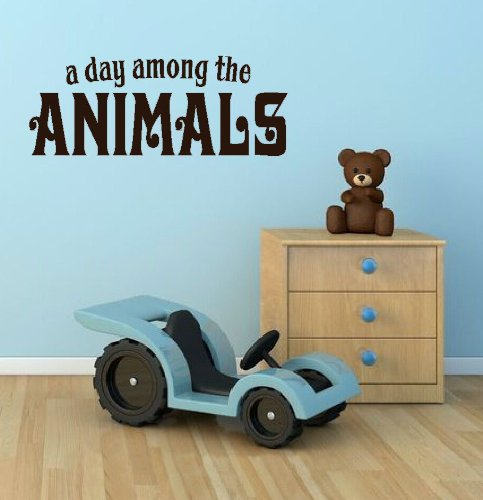 Wall Decor Plus More A Day Among The Animals Wall Vinyl Sticker Quote for Nursery or Kid's Room Decor 52W x 20H - Chocolate Brown Chocolate Brown
