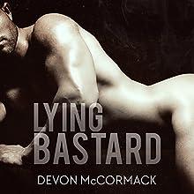 Lying Bastard | Livre audio Auteur(s) : Devon McCormack Narrateur(s) : Michael Pauley