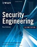 Security Engineering: A Guide to Building Dependable Distributed Systems by Ross J. Anderson