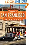 Frommer's San Francisco with Kids (Fr...