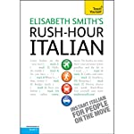 Rush-Hour Italian: Teach Yourself | Elisabeth Smith