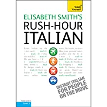 Rush-Hour Italian: Teach Yourself  by Elisabeth Smith Narrated by Elisabeth Smith