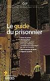 echange, troc OBSERVATOIRE INTERNATIONAL DES PRISONS (OIP) - Le guide du prisonnier