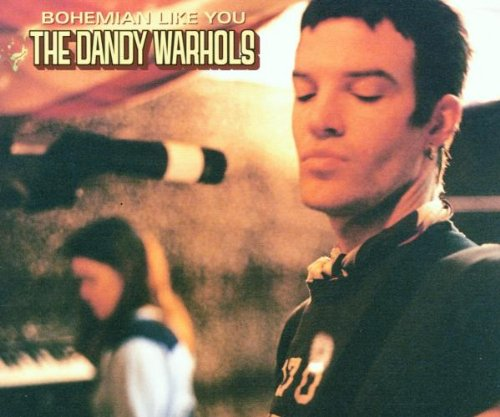 The Dandy Warhols - Bohemian Like You - Zortam Music